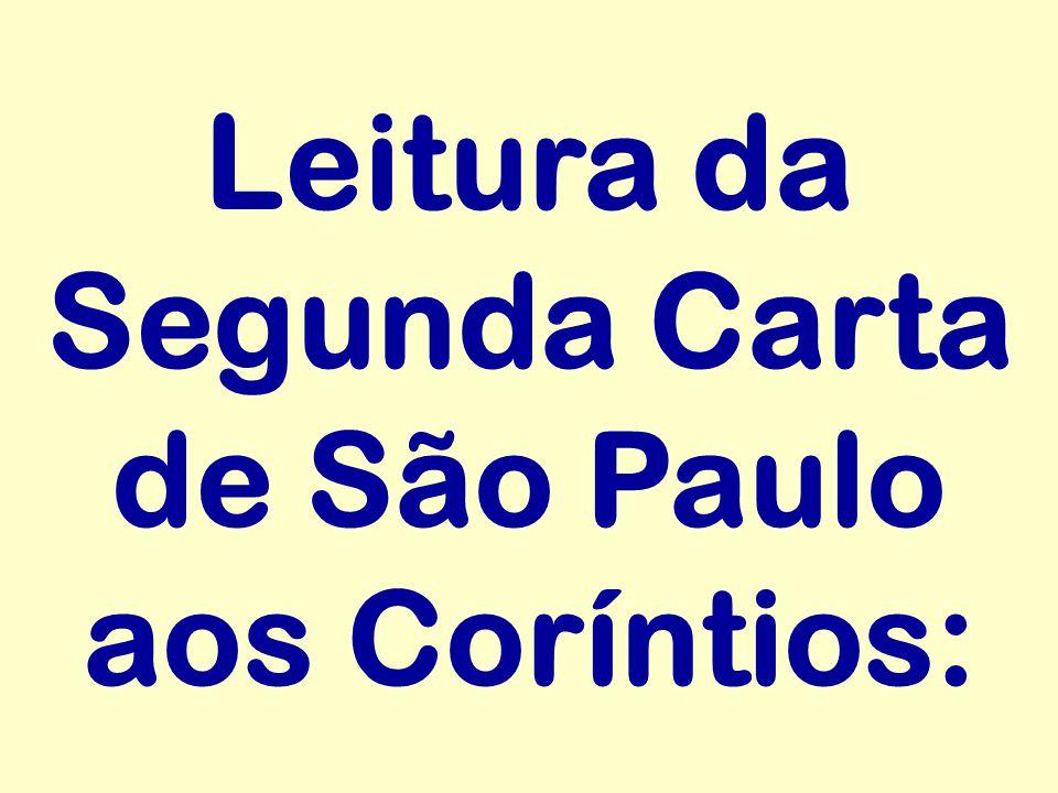 Leitura da Segunda Carta de São Paulo aos Coríntios:
