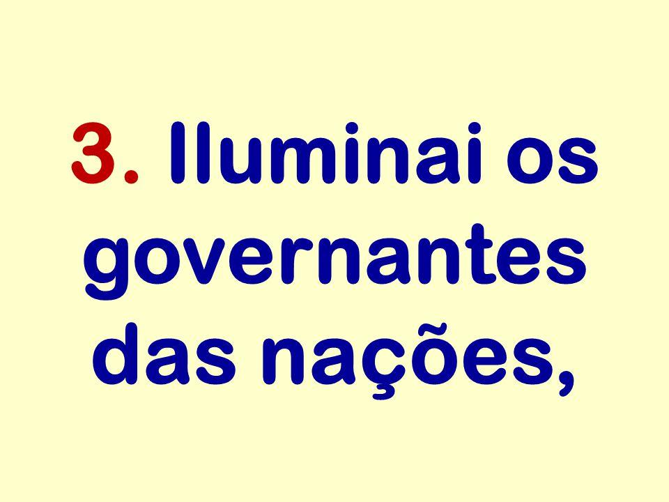 3. Iluminai os governantes das nações,