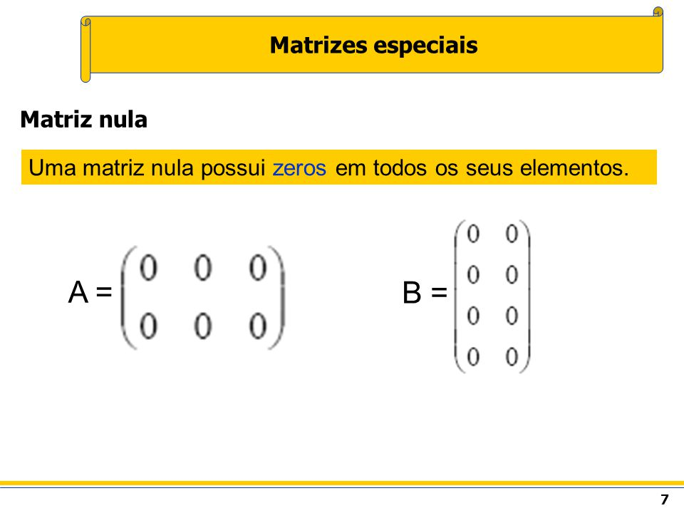 8 Matrizes especiais Uma matriz identidade, denotada por I, é uma matriz quadrada onde sua diagonal principal é composta de 1 s e todos os outros elementos são zero.