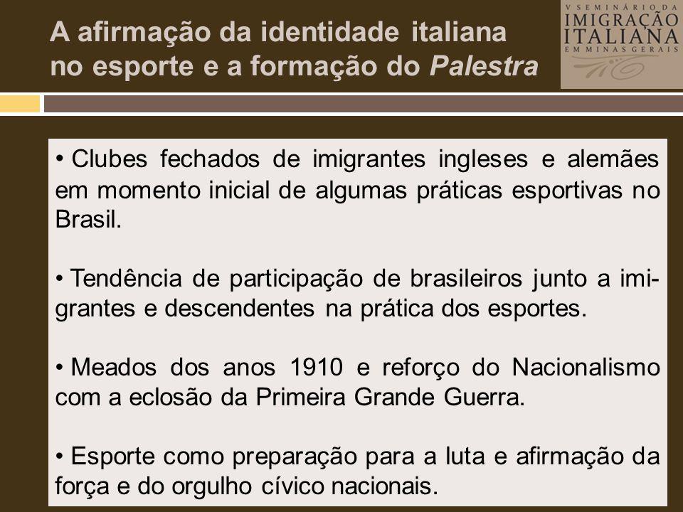 • Clubes fechados de imigrantes ingleses e alemães em momento inicial de algumas práticas esportivas no Brasil. • Tendência de participação de brasile