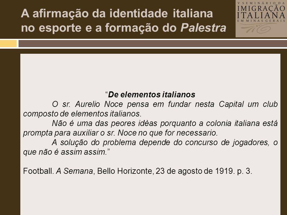 A afirmação da identidade italiana no esporte e a formação do Palestra • Scratch Italiano e primeira articulação dos atletas da Colônia em Belo Horizo