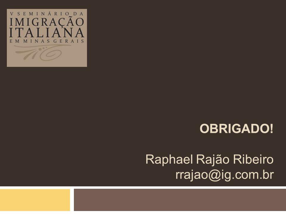 OBRIGADO! Raphael Rajão Ribeiro rrajao@ig.com.br