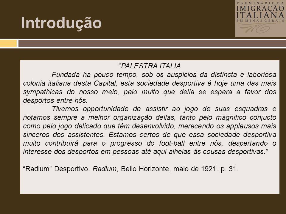 """Introdução """"PALESTRA ITALIA Fundada ha pouco tempo, sob os auspicios da distincta e laboriosa colonia italiana desta Capital, esta sociedade desportiv"""