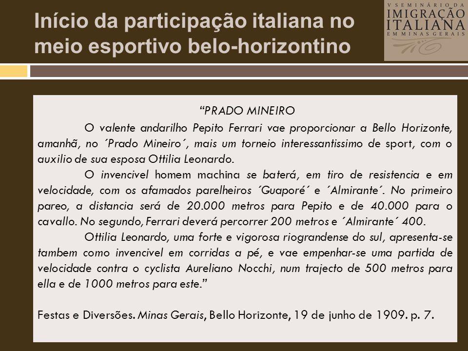 Início da participação italiana no meio esportivo belo-horizontino • Atuação não se restringia ao futebol, italianos se envolveram no desenvolvimento