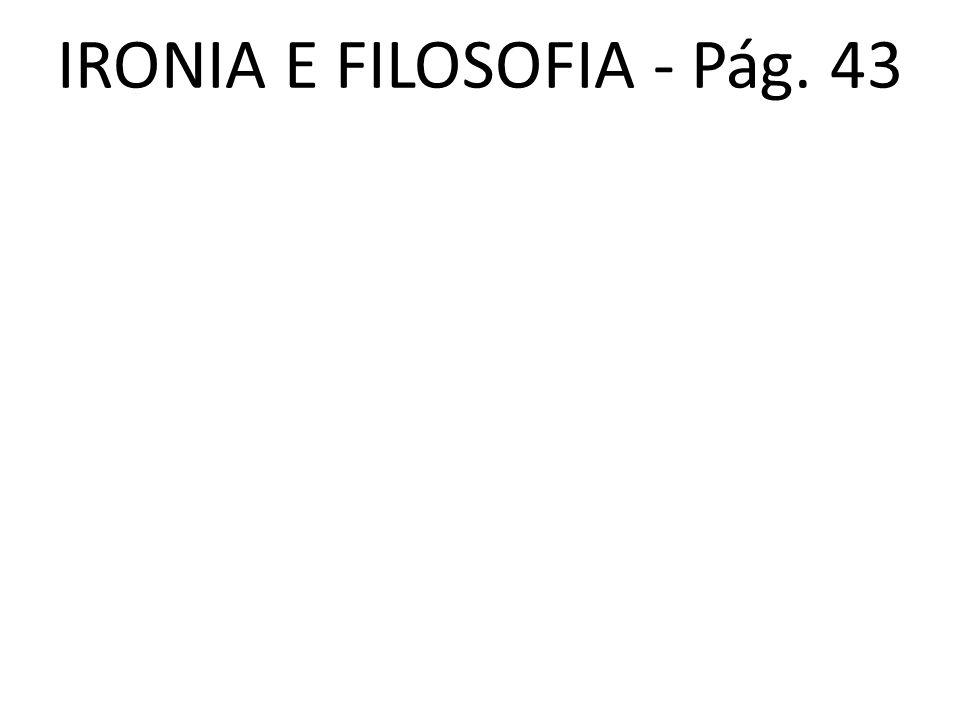 IRONIA E FILOSOFIA - Pág. 43