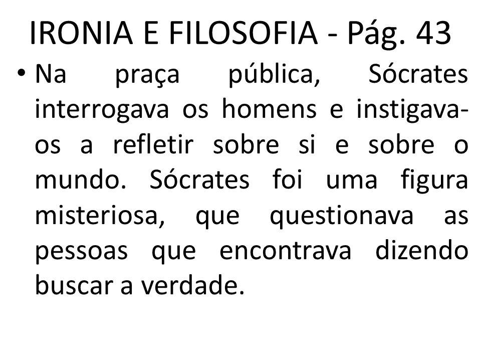 IRONIA E FILOSOFIA – Pág. 41 - 43 www.nilson.pro.br