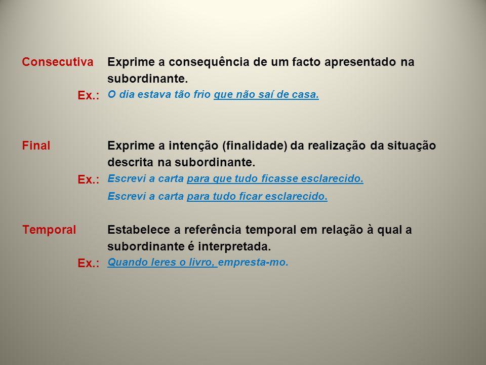 Completiva Introduzida pelas conjunções subordinativas completivas que, se e para.