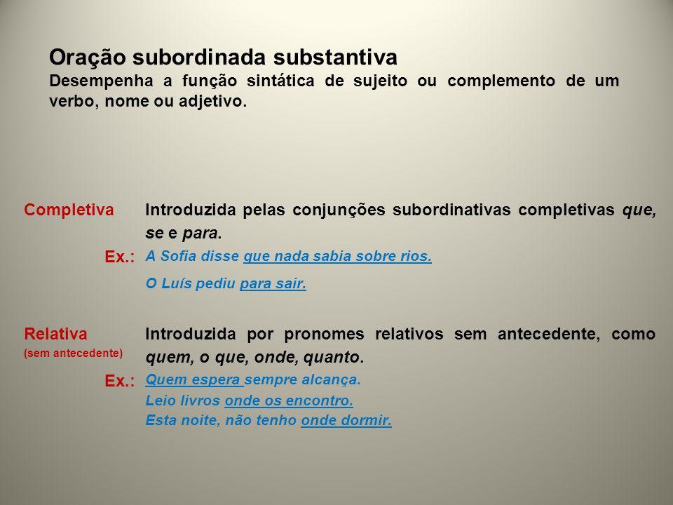Relativa restritiva Introduzida por um pronome relativo, tem a função de restringir a informação dada sobre o antecedente, ou seja, de identificar a parte do domínio denotado pelo antecedente.