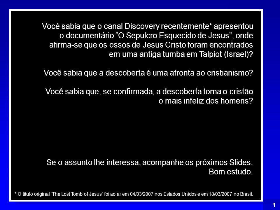 ENCONTRADO O SEXTO TÚMULO DE JESUS Por que a mídia não fornece esta chamada?... ou assim: