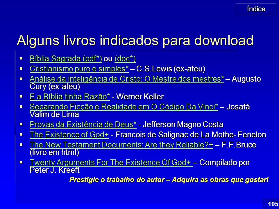 Índice 105 Alguns livros indicados para download  Bíblia Sagrada (pdf*) ou (doc*) Bíblia Sagrada (pdf*)(doc*) Bíblia Sagrada (pdf*)(doc*)  Cristiani
