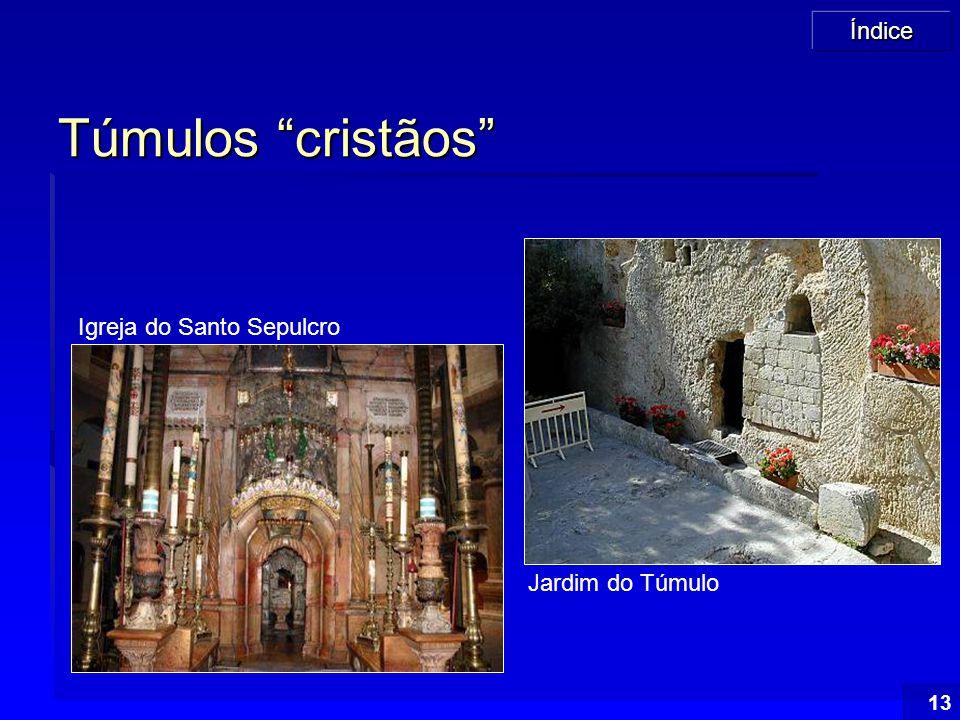 """Índice 13 Túmulos """"cristãos"""" Igreja do Santo Sepulcro Jardim do Túmulo"""