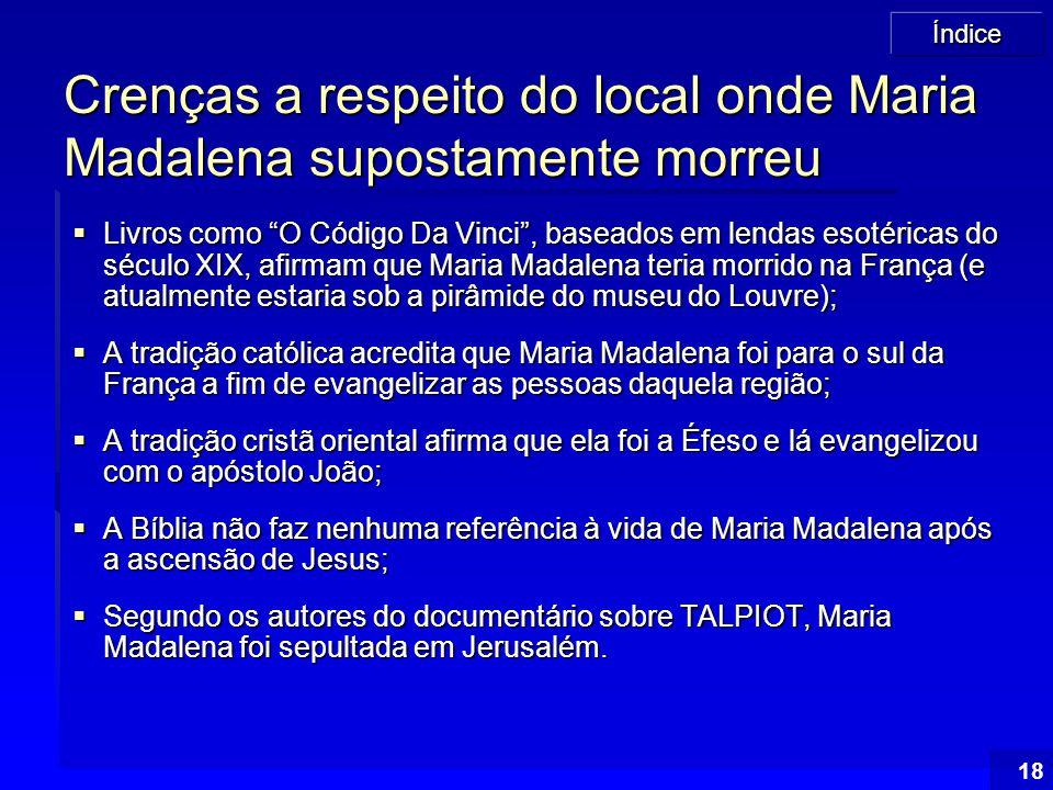 """Índice 18 Crenças a respeito do local onde Maria Madalena supostamente morreu  Livros como """"O Código Da Vinci"""", baseados em lendas esotéricas do sécu"""