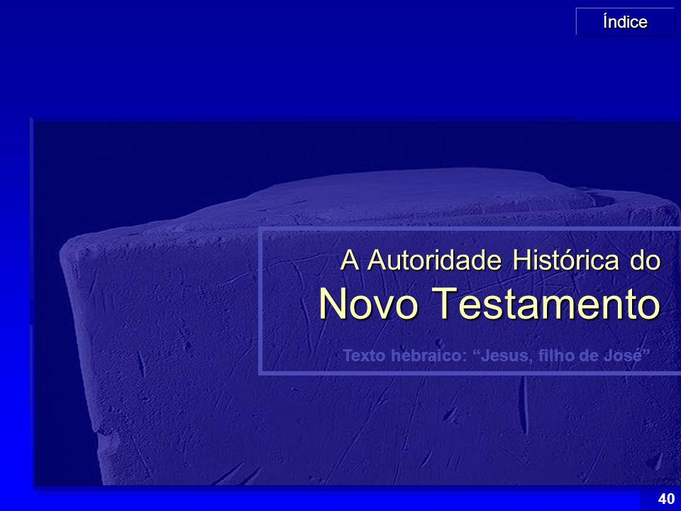 """Índice 40 Texto hebraico: """"Jesus, filho de José"""" A Autoridade Histórica do Novo Testamento"""