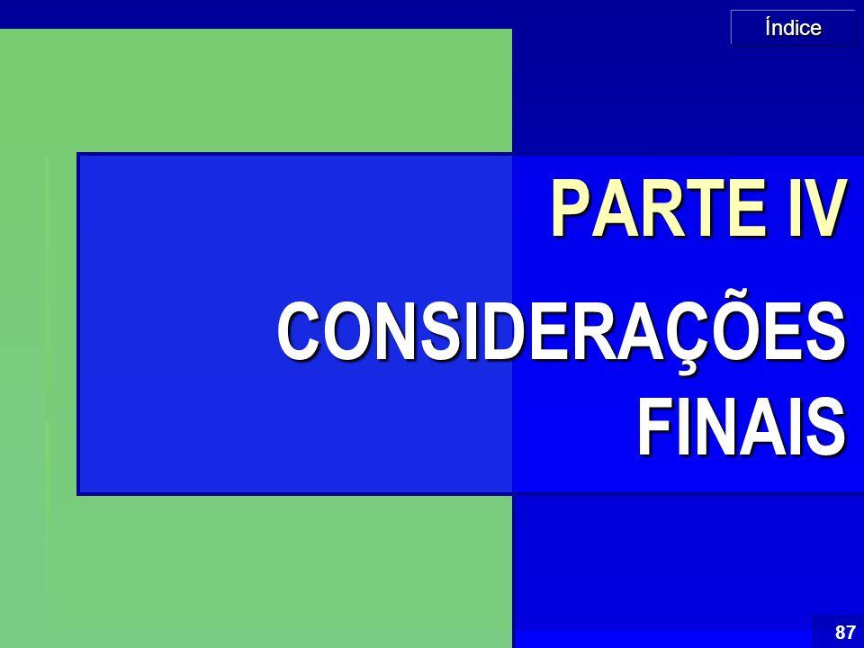 Índice 87 PARTE IV CONSIDERAÇÕES FINAIS