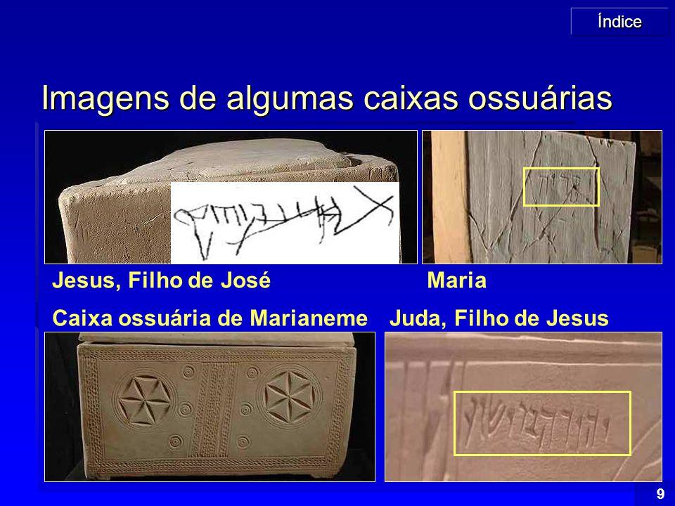 Índice 20 Texto hebraico: Jesus, filho de José Razões para considerar a tumba de Talpiot como Falsa (isto é, não pertencente a Jesus Cristo)