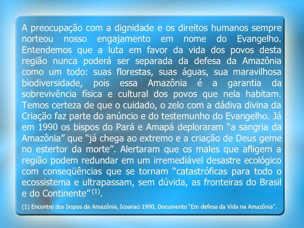 A preocupação com a dignidade e os direitos humanos sempre norteou nosso engajamento em nome do Evangelho. Entendemos que a luta em favor da vida dos