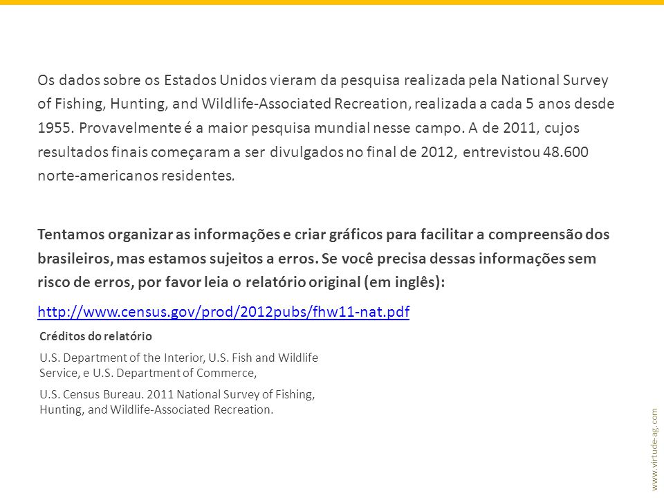 www.virtude-ag.com Créditos do relatório U.S. Department of the Interior, U.S. Fish and Wildlife Service, e U.S. Department of Commerce, U.S. Census B