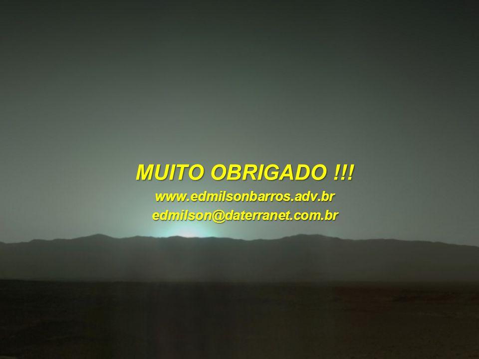 MUITO OBRIGADO !!! www.edmilsonbarros.adv.bredmilson@daterranet.com.br