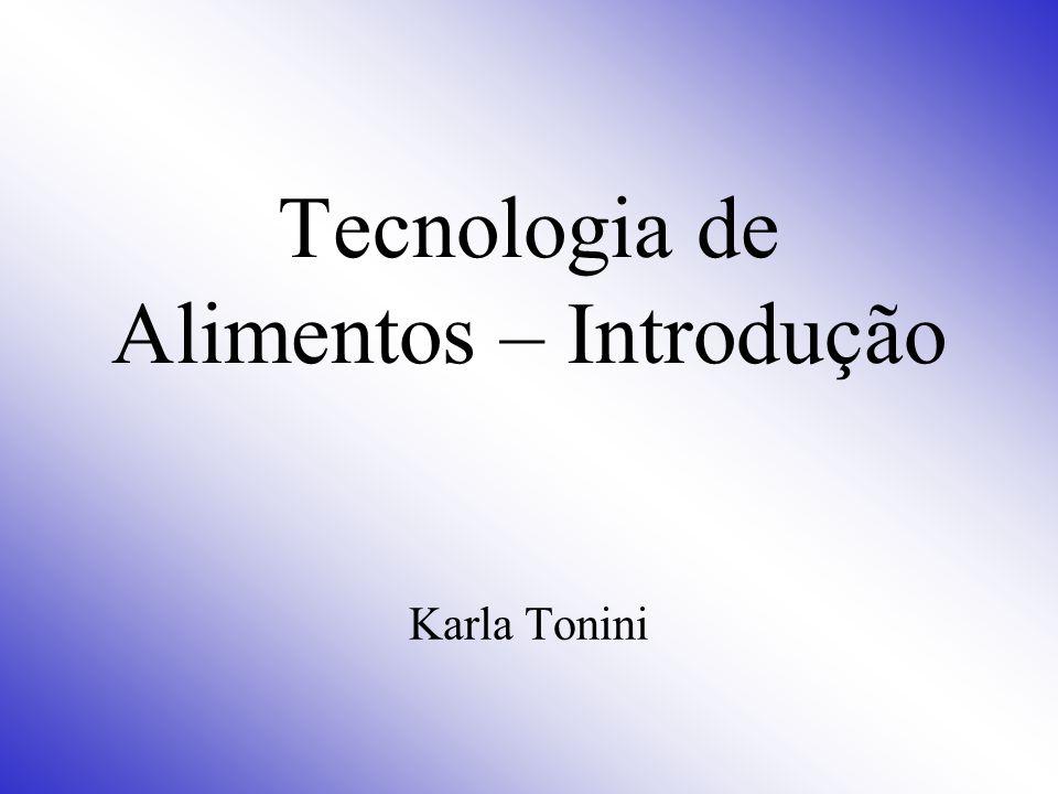 Tecnologia de Alimentos – Introdução Karla Tonini