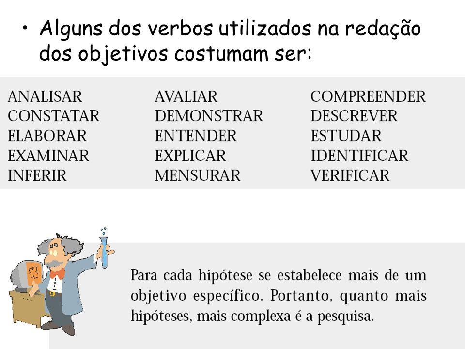 •Alguns dos verbos utilizados na redação dos objetivos costumam ser: