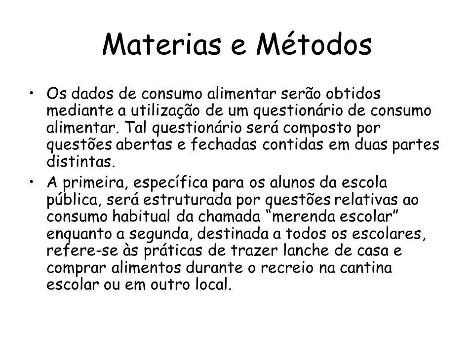 Materias e Métodos •Os dados de consumo alimentar serão obtidos mediante a utilização de um questionário de consumo alimentar. Tal questionário será c