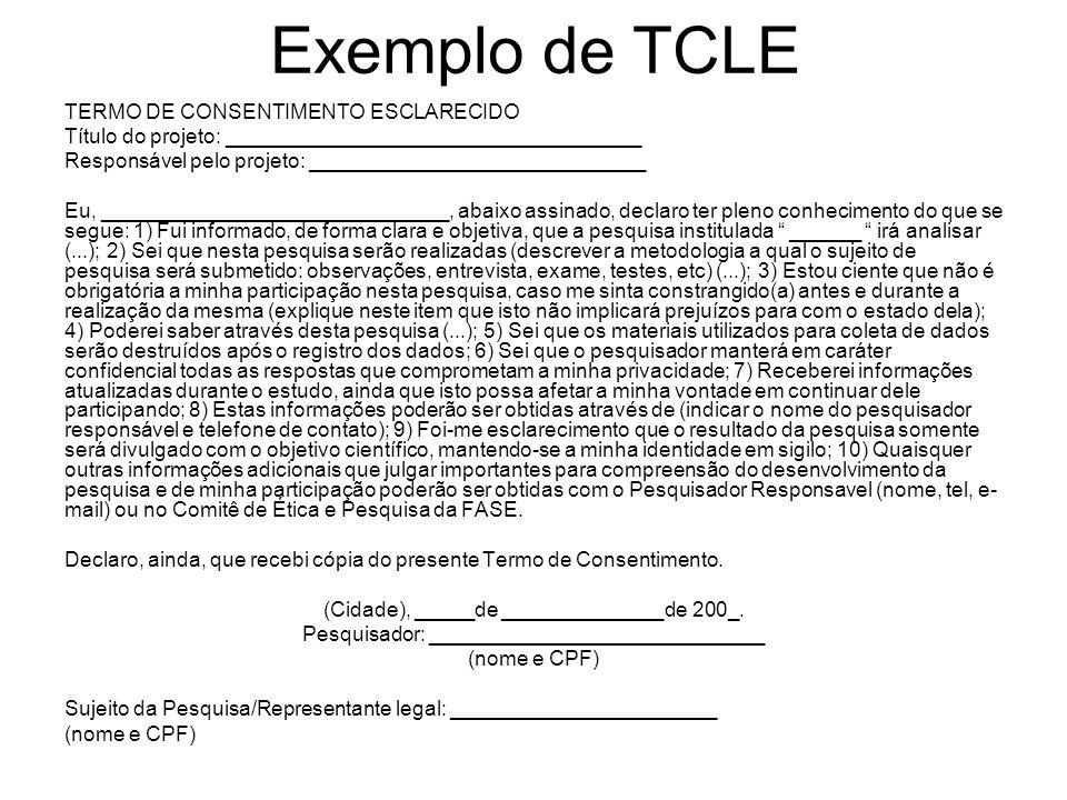 Exemplo de TCLE TERMO DE CONSENTIMENTO ESCLARECIDO Título do projeto: ____________________________________ Responsável pelo projeto: _________________