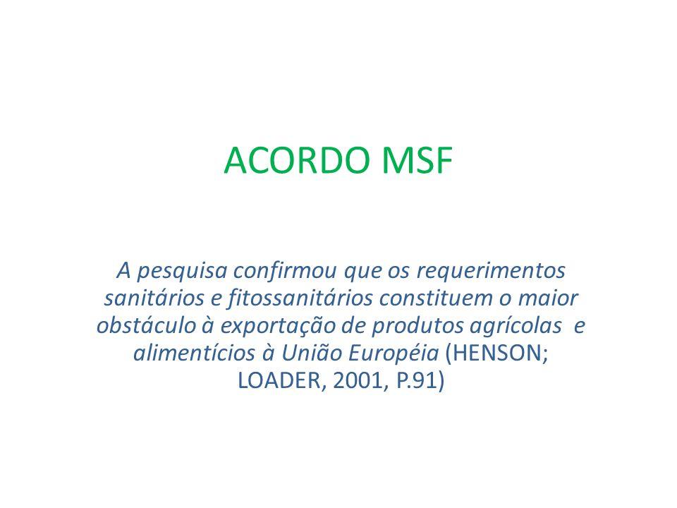 ACORDO MSF A pesquisa confirmou que os requerimentos sanitários e fitossanitários constituem o maior obstáculo à exportação de produtos agrícolas e al