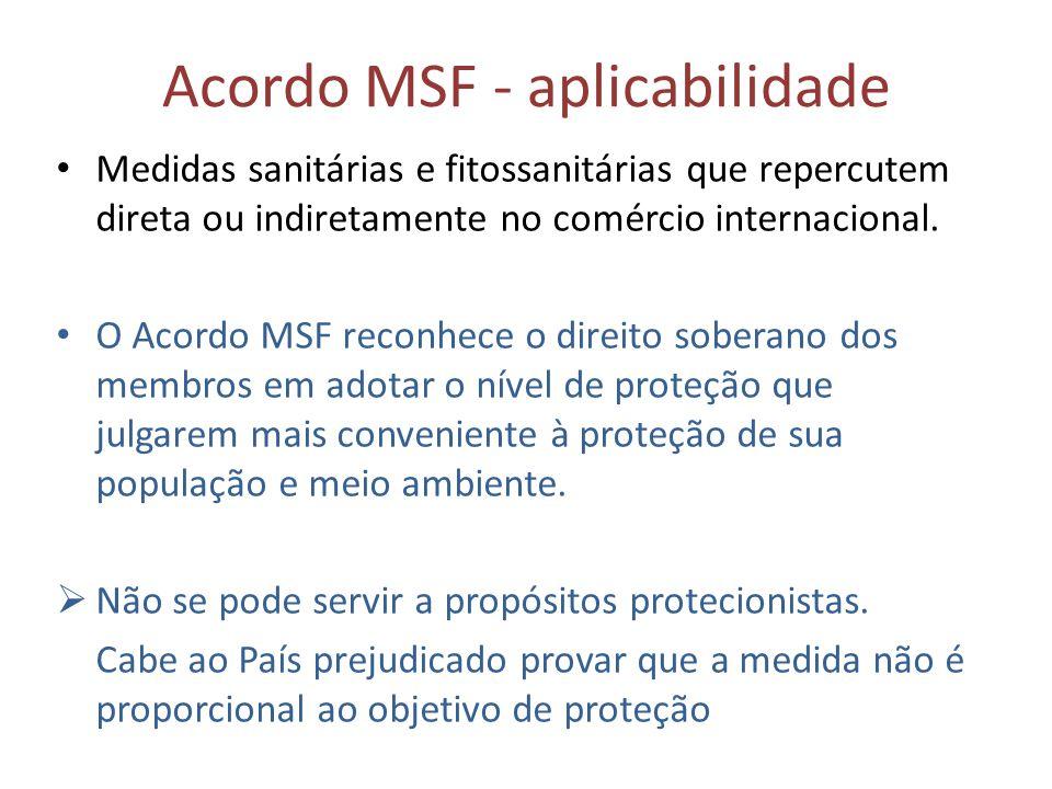 Acordo MSF - aplicabilidade • Medidas sanitárias e fitossanitárias que repercutem direta ou indiretamente no comércio internacional. • O Acordo MSF re