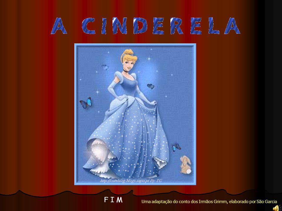 Uma adaptação do conto dos Irmãos Grimm, elaborado por São Garcia F I M