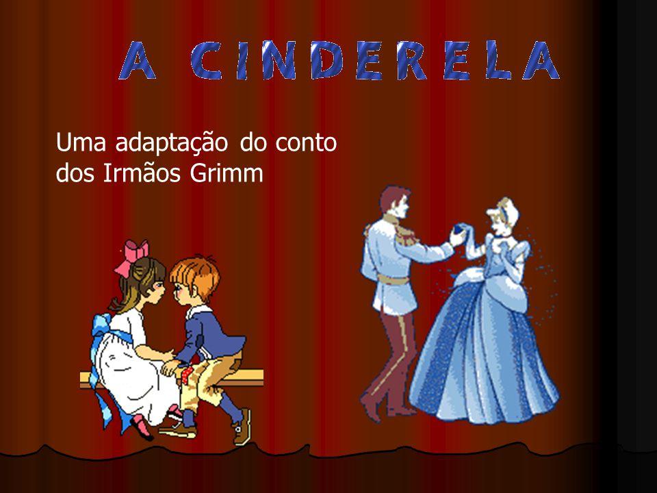 E R A U M A V E Z... A Cinderela