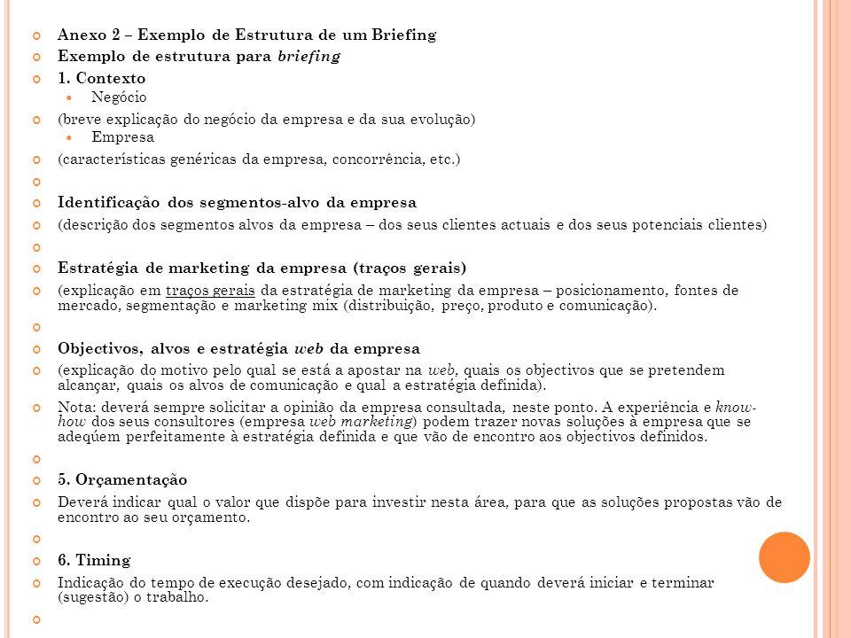 Anexo 2 – Exemplo de Estrutura de um Briefing Exemplo de estrutura para briefing 1.
