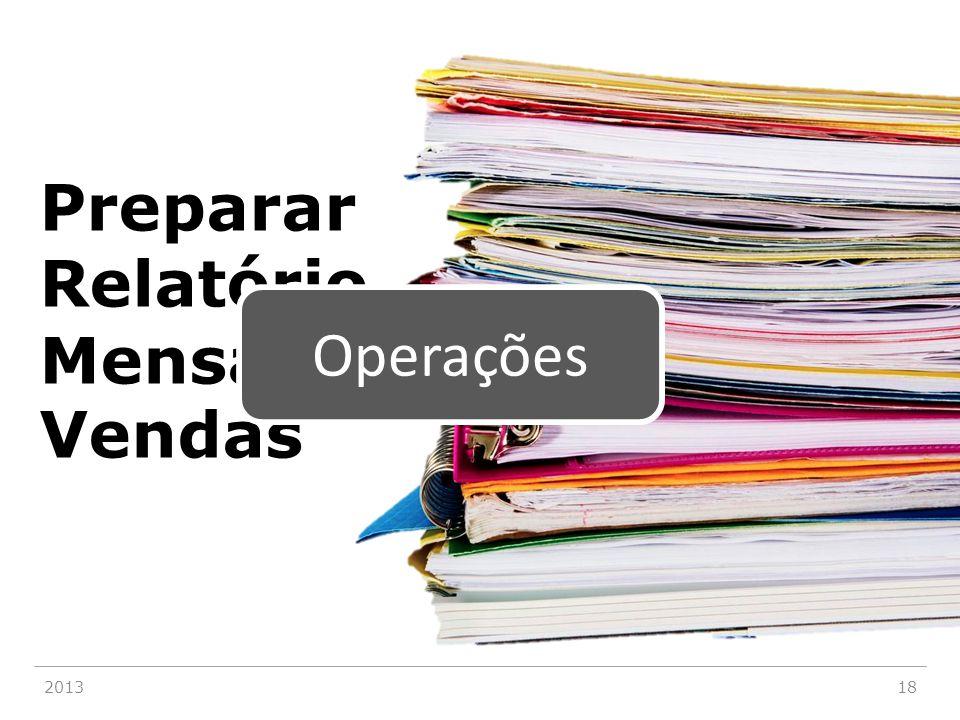 201318 Preparar Relatório Mensal de Vendas Operações