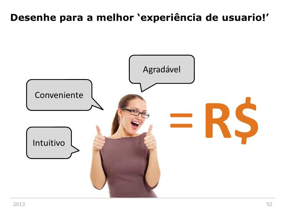 201352 Desenhe para a melhor 'experiência de usuario!' Intuitivo Conveniente Agradável = R$