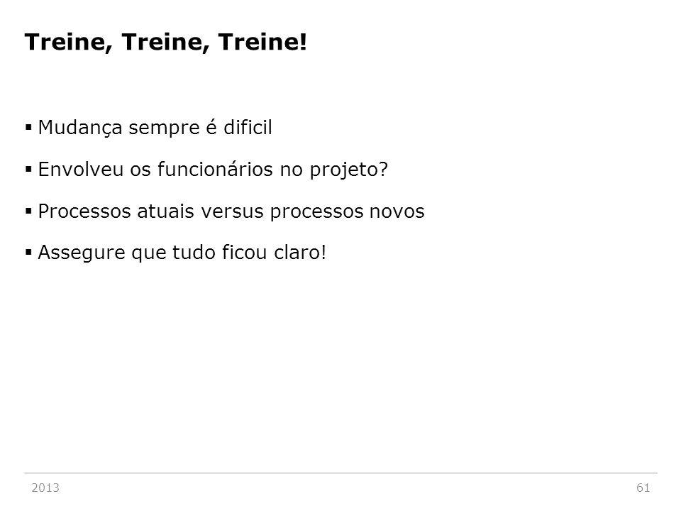 Treine, Treine, Treine. Mudança sempre é dificil  Envolveu os funcionários no projeto.