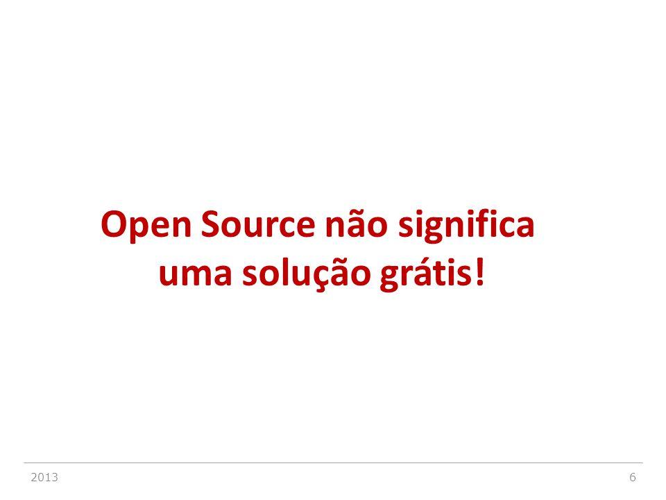 6 Open Source não significa uma solução grátis!