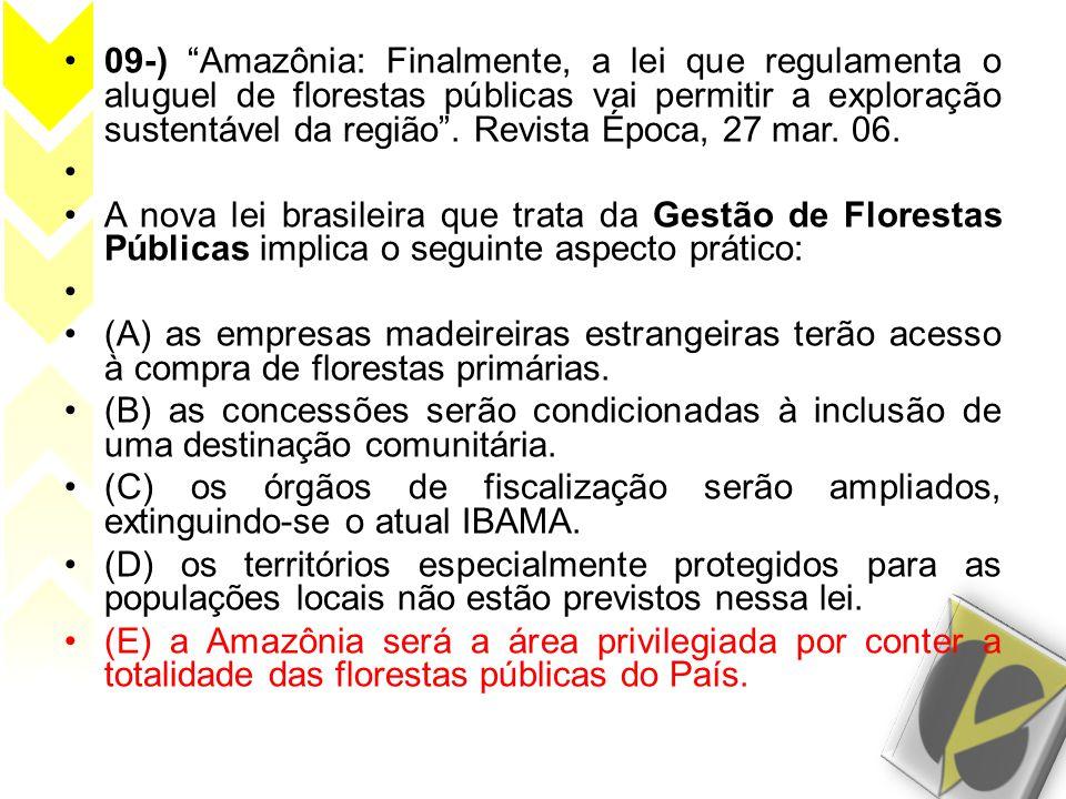 """•09-) """"Amazônia: Finalmente, a lei que regulamenta o aluguel de florestas públicas vai permitir a exploração sustentável da região"""". Revista Época, 27"""