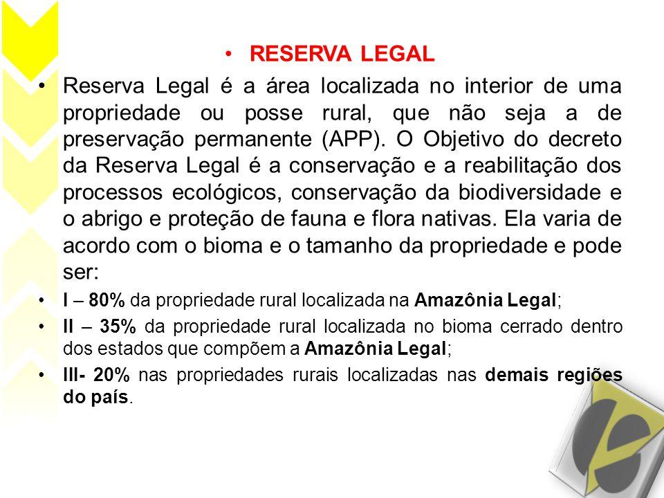 •RESERVA LEGAL •Reserva Legal é a área localizada no interior de uma propriedade ou posse rural, que não seja a de preservação permanente (APP). O Obj