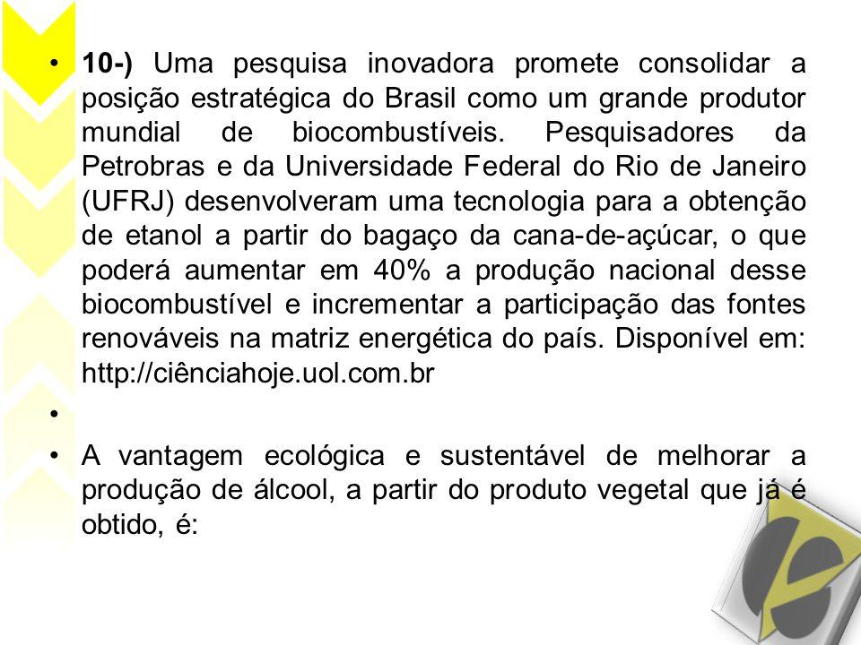 •10-) Uma pesquisa inovadora promete consolidar a posição estratégica do Brasil como um grande produtor mundial de biocombustíveis. Pesquisadores da P