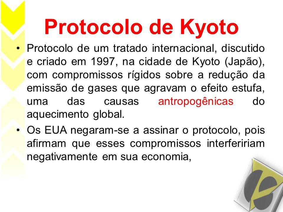 Protocolo de Kyoto •Protocolo de um tratado internacional, discutido e criado em 1997, na cidade de Kyoto (Japão), com compromissos rígidos sobre a re