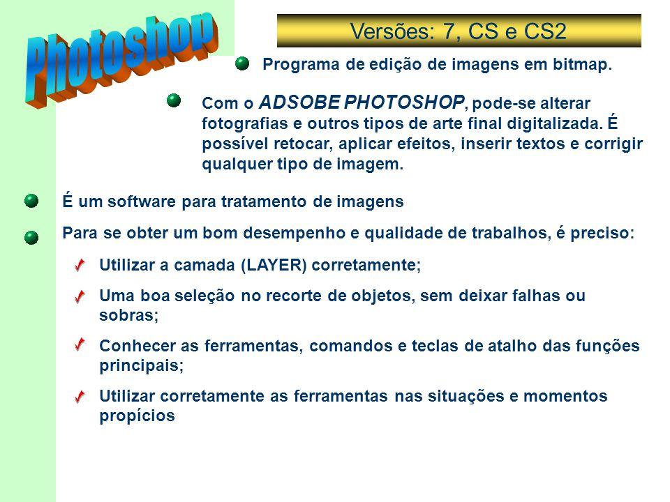Programa de edição de imagens em bitmap. Com o ADSOBE PHOTOSHOP, pode-se alterar fotografias e outros tipos de arte final digitalizada. É possível ret