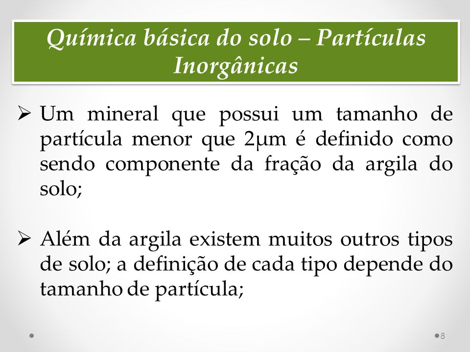 Química básica do solo – Partículas Inorgânicas 9 O sistema de classificação de solo por tamanho de partículas da Sociedade Internacional de Ciência do Solo