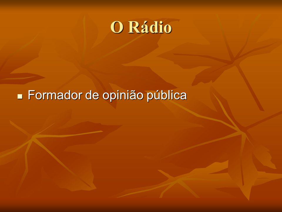 O Rádio  Formador de opinião pública