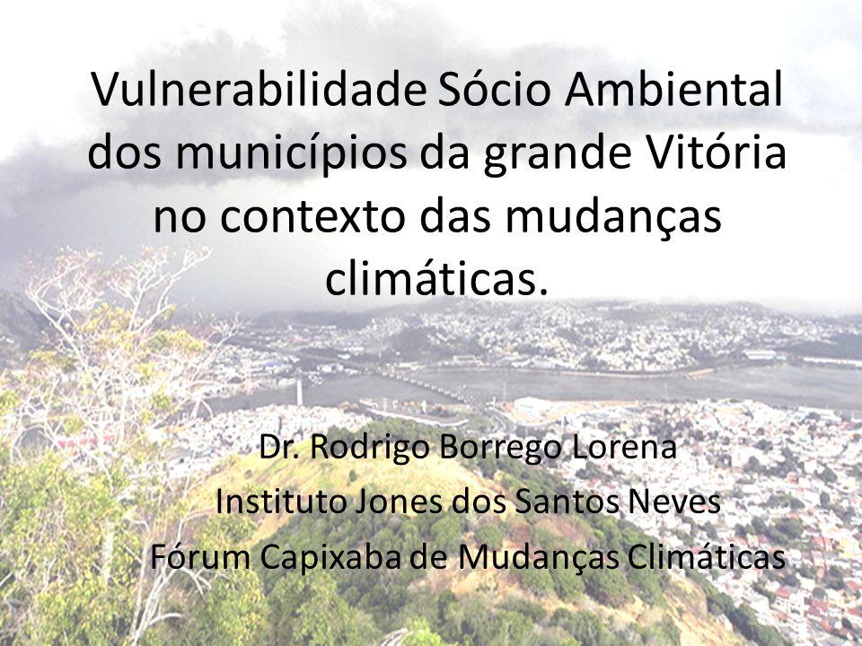 Vulnerabilidade Sócio Ambiental dos municípios da grande Vitória no contexto das mudanças climáticas.