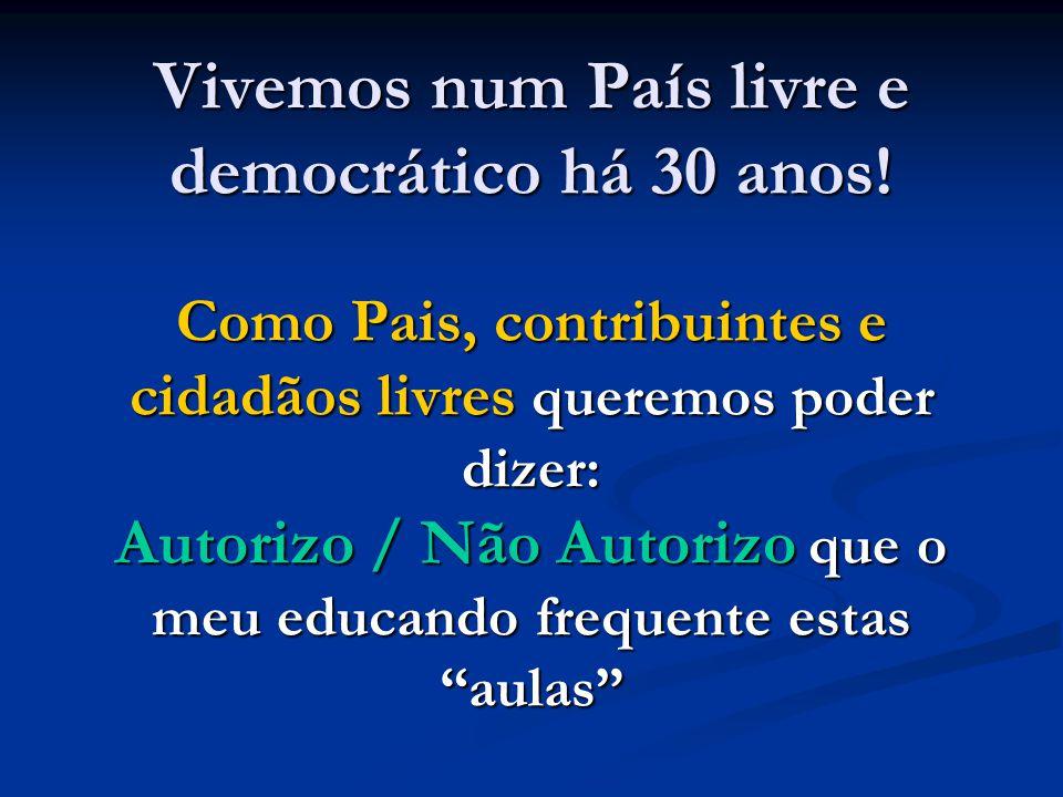 Vivemos num País livre e democrático há 30 anos.
