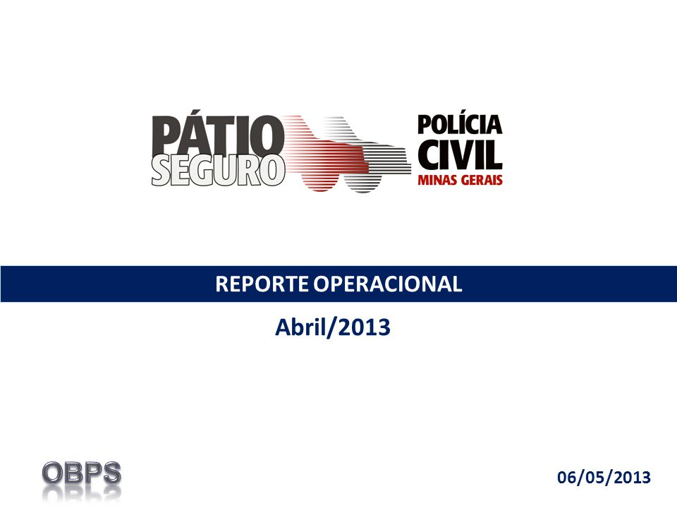 REPORTE OPERACIONAL Abril/2013 06/05/2013