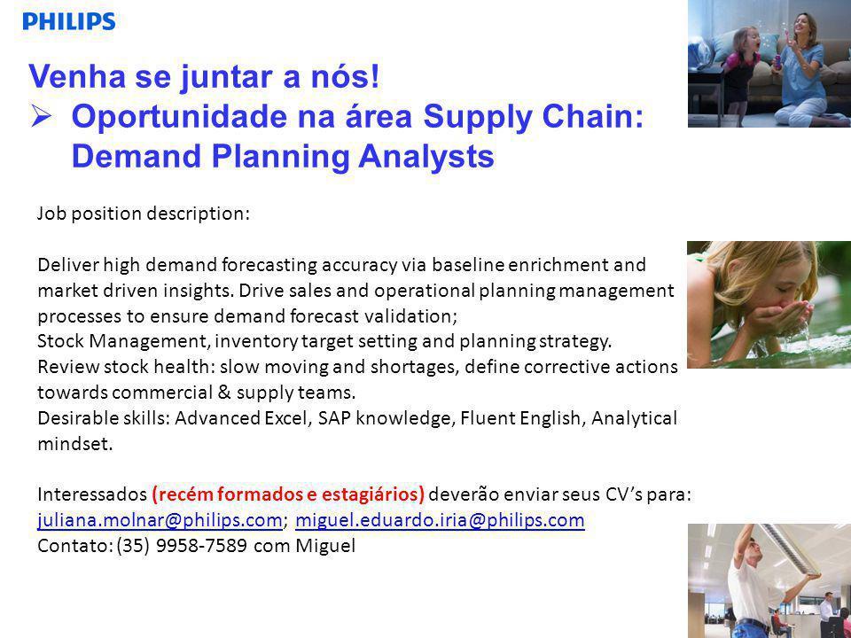 Venha se juntar a nós!  Oportunidade na área Supply Chain: Demand Planning Analysts 44% 25% Job position description: Deliver high demand forecasting
