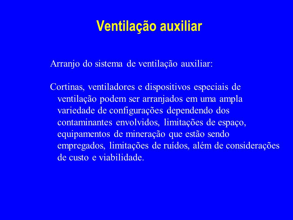 Ventilação auxiliar Arranjo do sistema de ventilação auxiliar: Cortinas, ventiladores e dispositivos especiais de ventilação podem ser arranjados em u