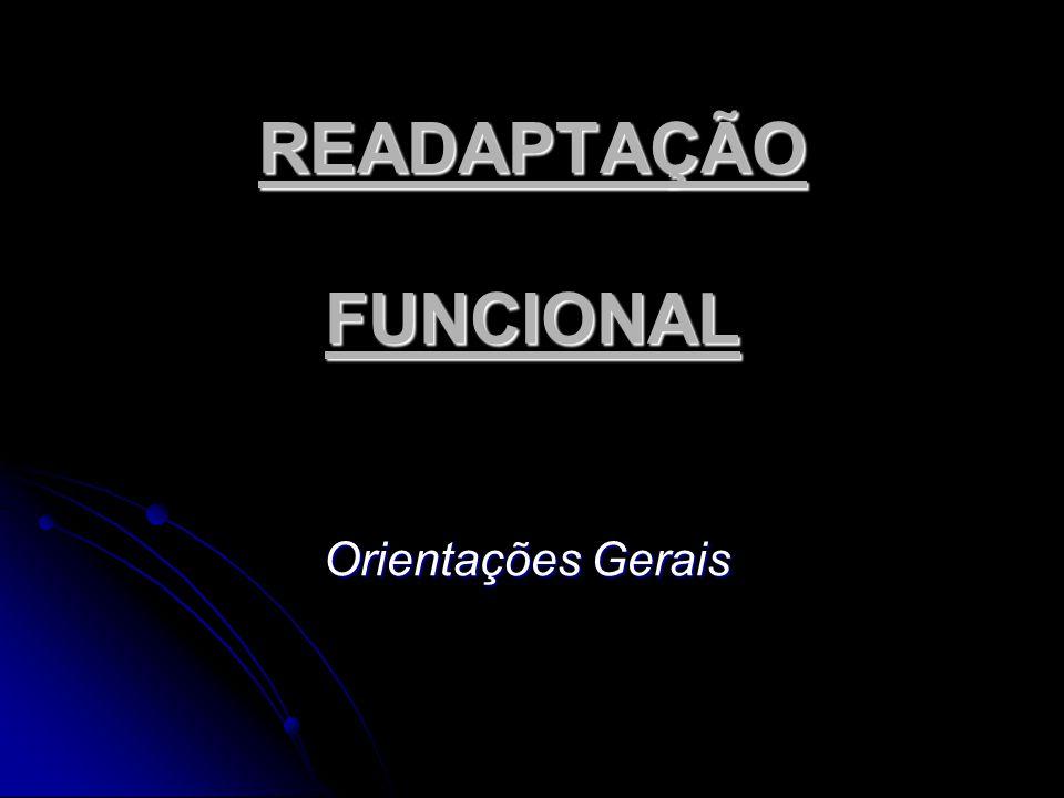 READAPTAÇÃO FUNCIONAL Orientações Gerais