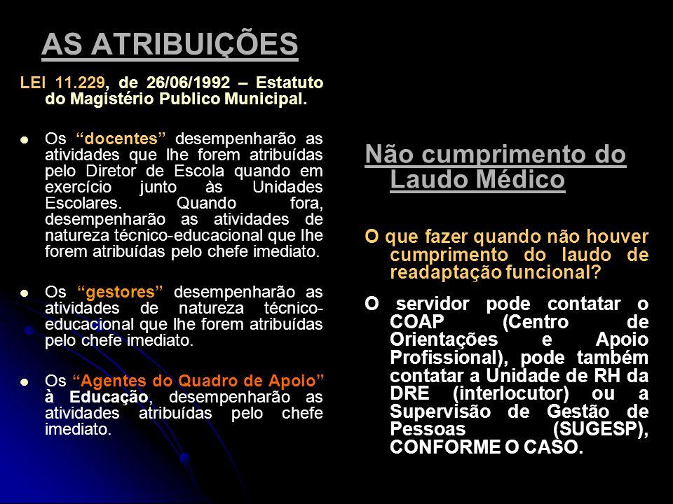 AS ATRIBUIÇÕES LEI 11.229, de 26/06/1992 – Estatuto do Magistério Publico Municipal.