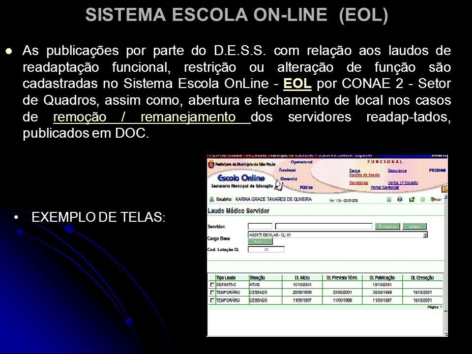 SISTEMA ESCOLA ON-LINE (EOL)   As publicações por parte do D.E.S.S.